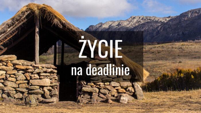 Życie na deadlinie