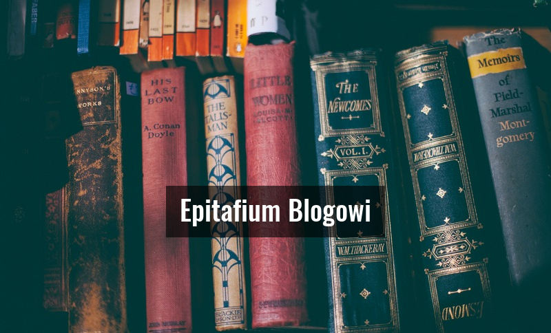 epitafium blogowi