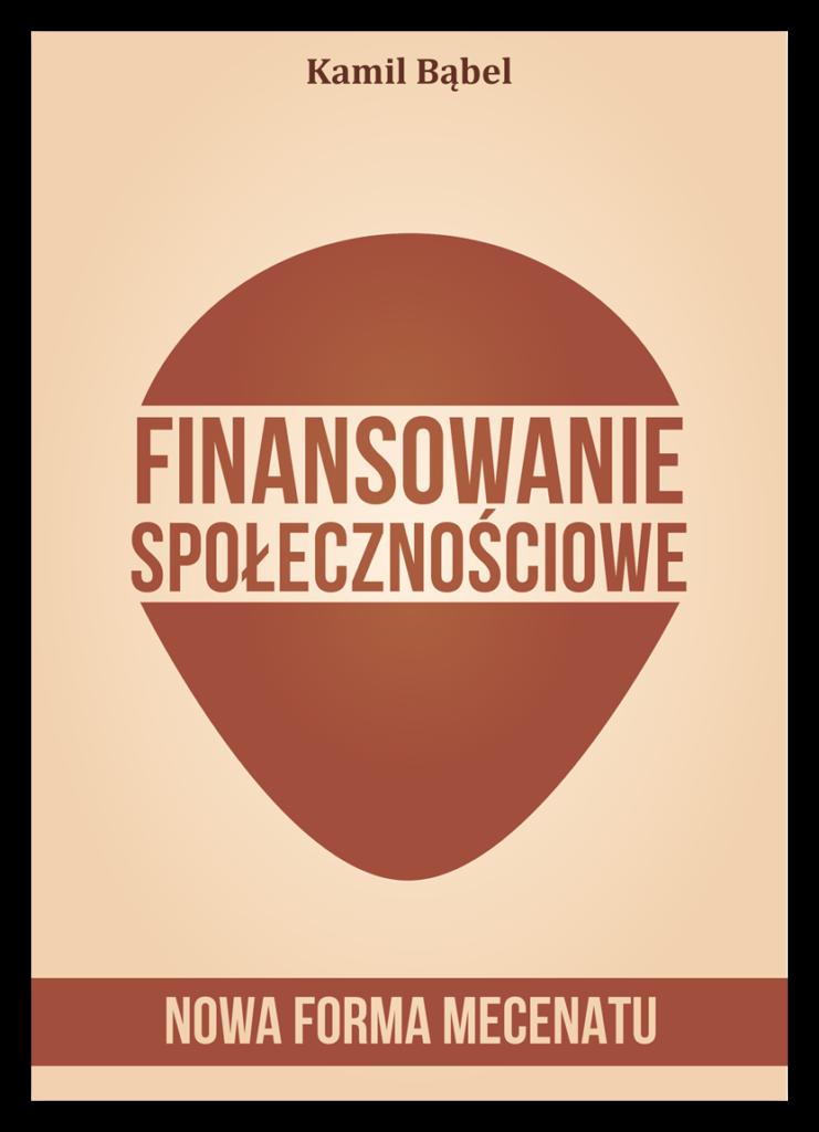 finansowanie społecznościowe - nowa forma mecenatu